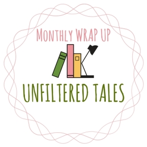 MonthlyWrapUp @ UnfilteredTales